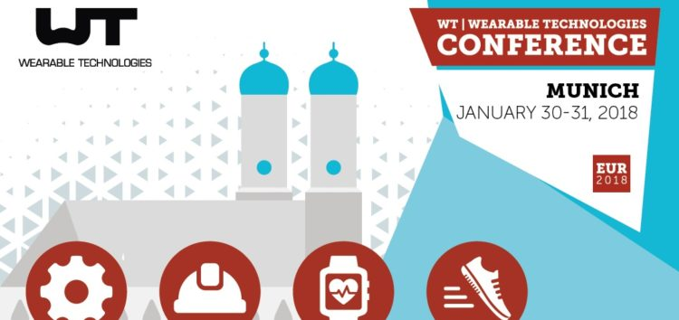 WT | Wearable Technologies Conference – 30. / 31. Januar 2018