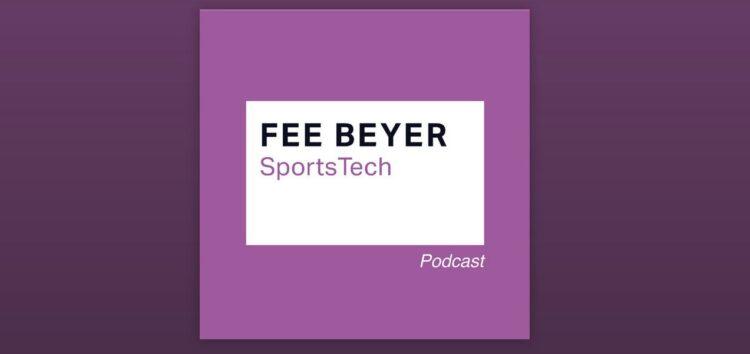 #SportsTech-Podcast (Fee Beyer) – Ein Blick hinter die Kulissen